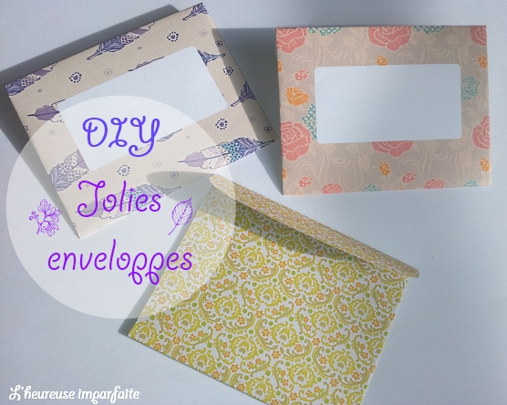 diy jolies enveloppes 2 l 39 heureuse imparfaite. Black Bedroom Furniture Sets. Home Design Ideas
